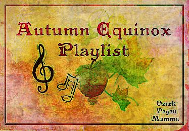 Autumn Equinox Playlist - Ozark Pagan Mamma